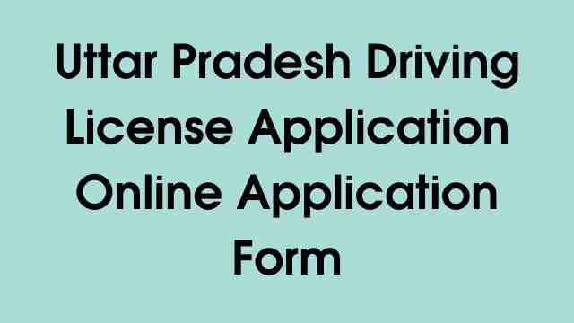 Uttar Pradesh Driving License Application Online