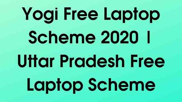 Yogi Free Laptop Scheme 2020